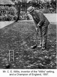 "Mr. C. E. Willis, inventor of the ""Willis"" setting, and a Champion of England, 1897."